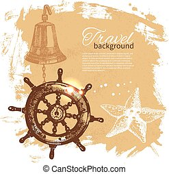 Travel vintage background Sea nautical design Hand drawn...