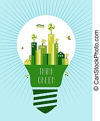 Go green city idea concept - Think green text Lamp and green...