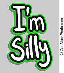 Sticker silly - Creative design of sticker silly