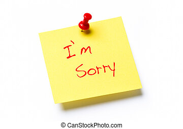 I'm Sorry note - Yellow paper note with the words I'm Sorry,...