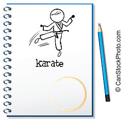 A notebook with a sketch of a karate athlete