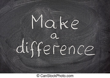 make a difference phrase on blackboard - make a difference...