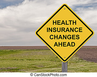 Caution - Health Insurance Changes Ahead - Caution Sign -...