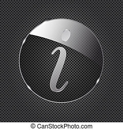Glass information button icon on metal background. Vector illustration