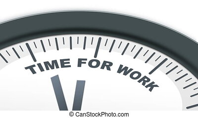 Time for work - A ticking Time for Work Clock