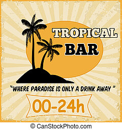 Tropical bar vintage poster - Tropical bar vintage grunge...