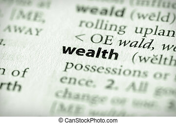 Wealth - Selective focus on the word wealth Many more word...