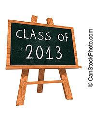 class of 2013 on easel blackboard - class of 2013 - chalk...