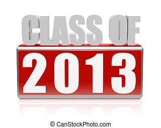 class of 2013 in 3d letters and block - class of 2013 text -...