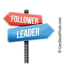 follower, leader road sign illustration design over a white...