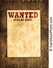 Wanted poster - Vintage wanted poster on wooden wall