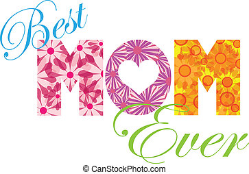 Best MOM Ever Alphabet Illustration - Happy Mothers Day Best...