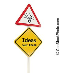 Ideas just ahead road sign