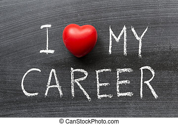 love my career - I love my career phrase handwritten on the...