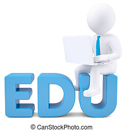 3d white man with laptop sitting on the word EDU Isolated...