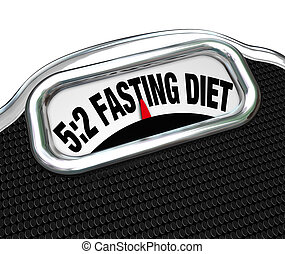5:2 Fasting Diet Words on Scale Lose Weight - The words 5:2...