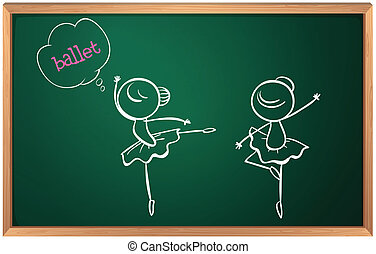 A blackboard with a drawing of two ballet dancers -...