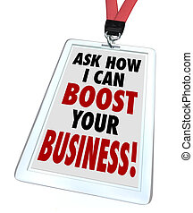 Ask Me How I Can Boost Your Business Badge - The words Ask...