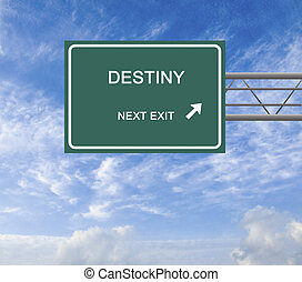 Road sign to destinity