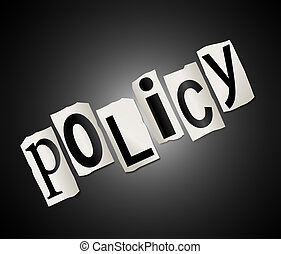 Policy Concept. - Illustration depicting cut out letters...