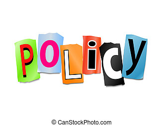 Policy Concept - Illustration depicting cut out letters...