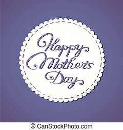 "Embroidered lettering ""Happy mother's day'. - Happy mother's..."