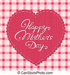 """Happy mother's day"" card. Stylized fabric heart-shaped..."
