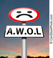 AWOL concept - Illustration depicting a sign with an AWOL...