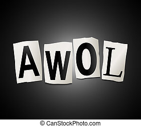AWOL concept. - Illustration depicting cut out letters...