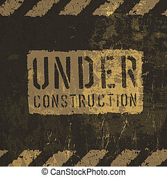 "Grunge ""under construction"" illustration. Vector"