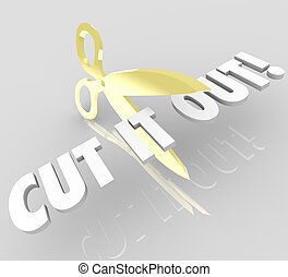Cut It Out Words Scissors Stop Reduce Cutting Costs
