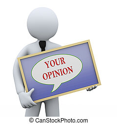 3d man holding your opinion board - 3d illustration of...