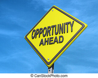 Opportunity Ahead Sign - A yield road sign with Opportunity...