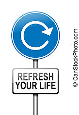 Refresh your life - Illustration depicting a sign with a...