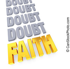 "Faith Overcomes Doubt - Row of plain, gray ""DOUBT"" ending in..."