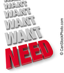 "Need Before Want - Bold, red ""NEED"" overshadows a row of..."