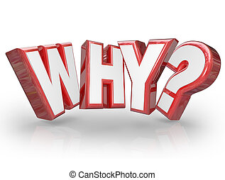 Why Word 3D Letters Question Mark - The word Why in red 3D...