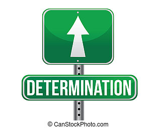 determination road sign illustration design over a white...