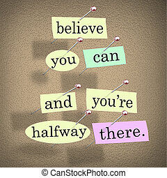 Believe, You, Can, You're, Halfway, There, Words, Saying,...