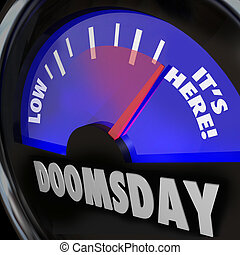 Doomsday Clock Gauge Its Here End of Days Time - A gauge...