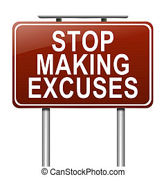 Stop excuses concept. - Illustration depicting a sign with a...