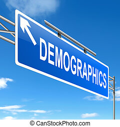 Demographics concept. - Illustration depicting a sign with a...