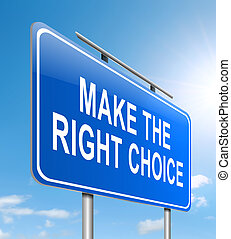 Make the right choice. - Illustration depicting a sign with...