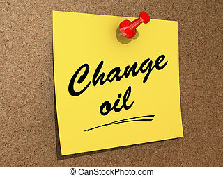 Change Oil - A note pinned to a cork board with the text...