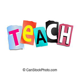 Teach concept - Illustration depicting cut out letters...