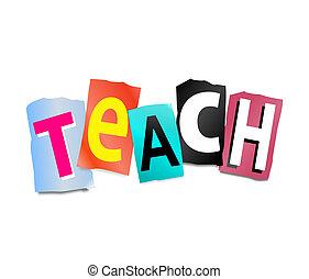 Teach concept. - Illustration depicting cut out letters...