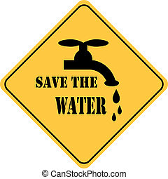 save the water yellow sign