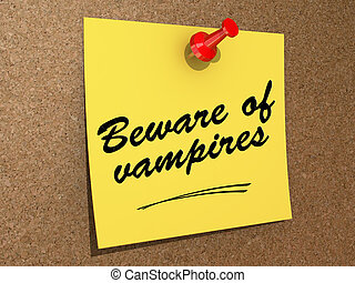 Beware of Vampires - A note pinned to a cork board with the...