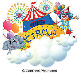 An elephant and a clown with a circus signage in the center...