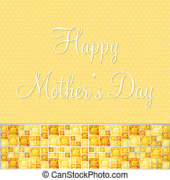 Happy Mother's Day! - Yellow two toned Mother's Day gem card...